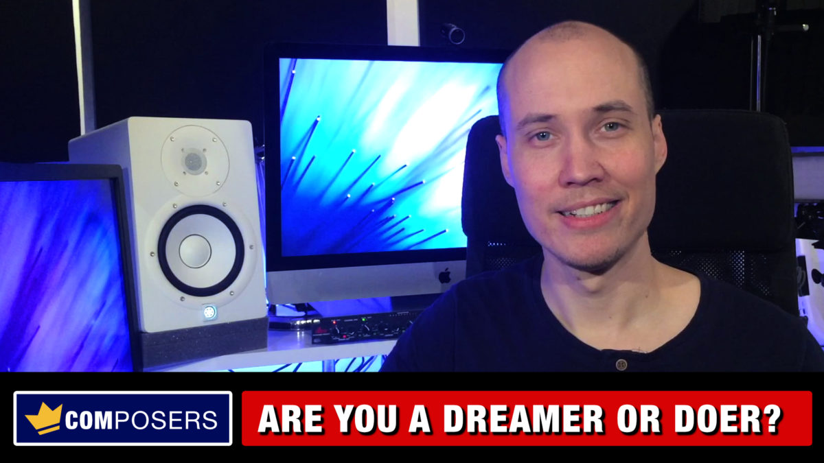 Hello Composers - Are you a Dreamer or Doer