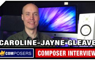 Composer Interview - Caroline-Jayne Gleave