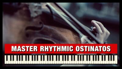How to write Rhythmic Ostinatos