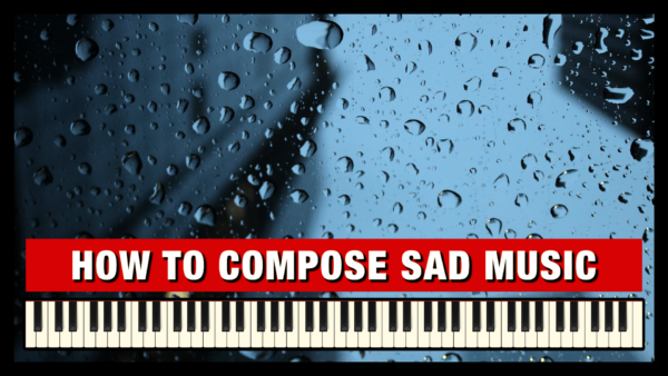How to Make Sad Music