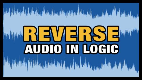 Reverse Audio in Logic Pro