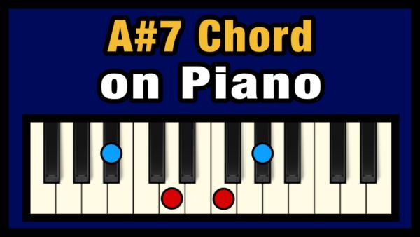 A#7 Piano Chord