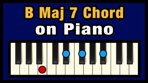 Bmaj7 Piano Chord