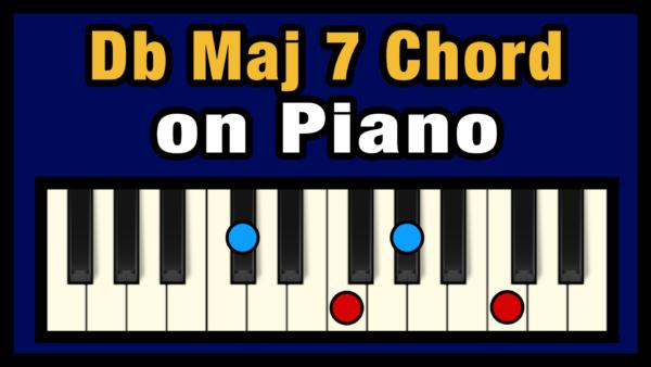 Dbmaj7 Piano Chord
