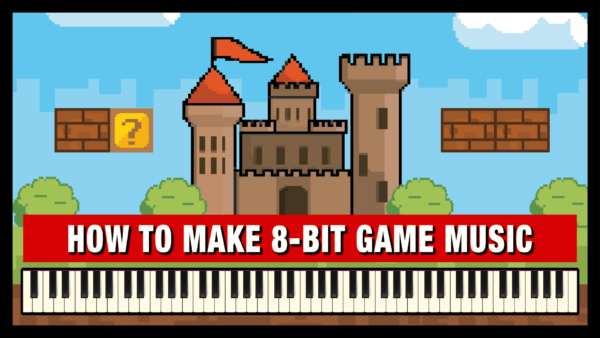 How to make 8-bit Video Game Music